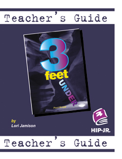 Three Feet Under – Teacher's Guide