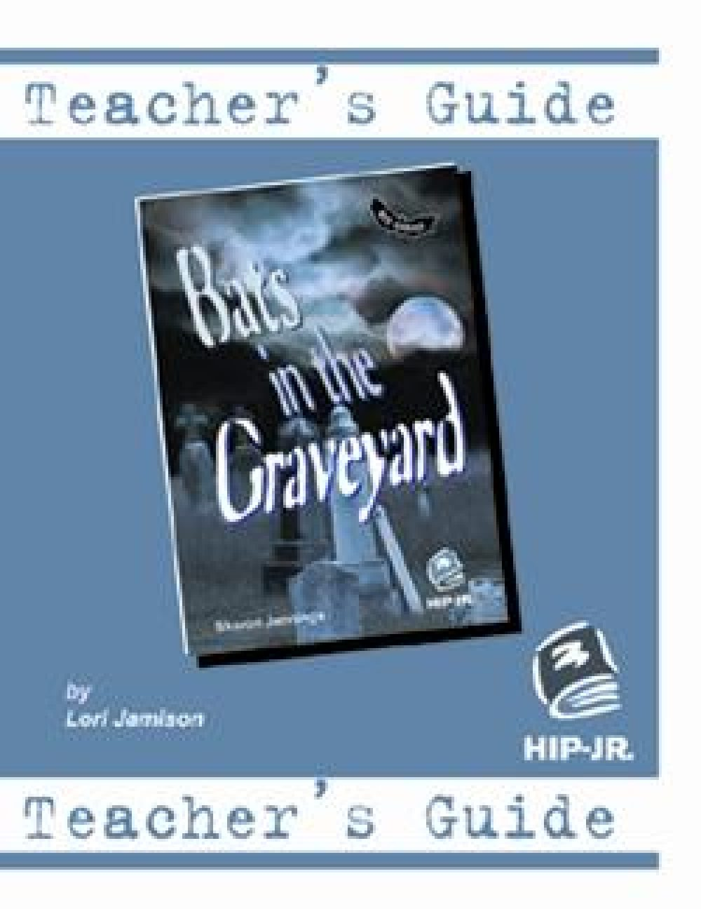 Bats Series, Bats in the Graveyard Teacher's Guide
