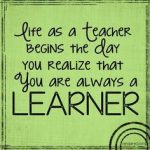 Teacher as Learner saying